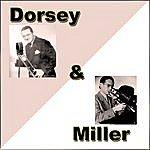 Tommy Dorsey Dorsey & Miller