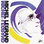 Michel Legrand Michel Legrand Plays Michel Legrand