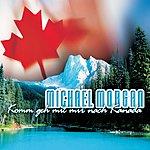 Michael Morgan Komm Geh Mit Mir Nach Kanada