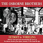 Osborne Brothers Detroit To Wheeling