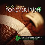 Ken O'Malley Forever Irish
