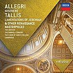 The Sixteen Allegri: Miserere; Tallis: Lamentations Of Jeremiah & Other Renaissance Masterpieces
