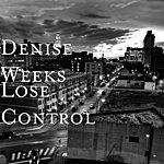 Denise Weeks Lose Control