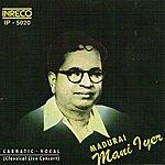 Madurai Mani Iyer Carnatic Vocal - Madurai Mani Iyer