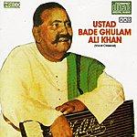 Bade Ghulam Ali Khan Classical Vocal - Ustad Bade Ghulam Ali Khan