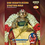 R. Vedavalli Shri Vedanta Desika Sthothra Mala Vol-1 & 2