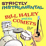 Bill Haley & His Comets Strictly Instrumental