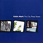 Robin Mark This City, These Streets