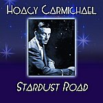 Hoagy Carmichael Stardust Road