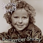 Shirley Temple Remember Shirley