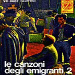 Antonio Le Canzoni Degli Emigranti, Vol. 2: Songs Of The Emigrants