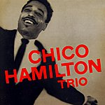 Chico Hamilton The Chico Hamilton Trio