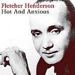 Fletcher Henderson Hot And Anxious