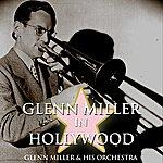Glenn Miller & His Orchestra Glenn Miller In Hollywood