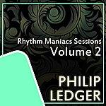 Philip Ledger Rhythm Maniacs Sessions Volume 2