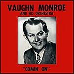 Vaughn Monroe Comin' On