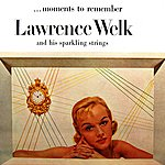 Lawrence Welk Moments To Remember