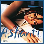 Ashanti Foolish (International E-Cd Maxi)