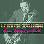 Lester Young All That Jazz
