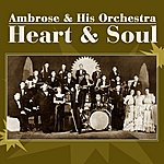 Ambrose & His Orchestra Heart And Soul