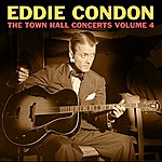 Eddie Condon The Town Hall Concerts Volume 4