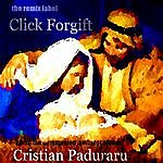 Cristian Paduraru Click Forgift (Christian Ambient Music Album For Chillout Christmas Communion)