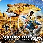 Desert Dwellers Luke Mandala Remixes