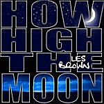 Les Brown How High The Moon