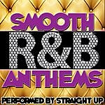 Straight Up Smooth R&B Anthems