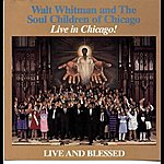 Walt Whitman Live And Blessed
