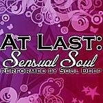 Soul Deep At Last: Sensual Soul