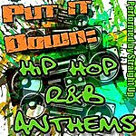 Straight Up Put It Down: Hip Hop R&B Anthems