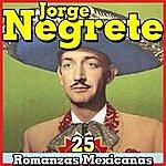 Jorge Negrete Jorge Negrete. 25 Romanzas Mexicanas