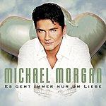 Michael Morgan Es Geht Immer Nur Um Liebe