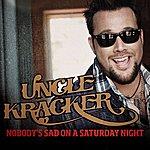 Uncle Kracker Nobody's Sad On A Saturday Night - Single