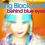 King Black Acid Behind Blue Eyes