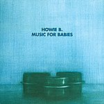 Howie B Music For Babies