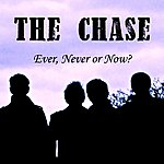 The Chase Ever, Never Or Now? (Remastered)