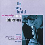 Toots Thielemans Hard To Say Goodbye - The Very Best Of Toots Thielemans