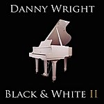 Danny Wright Black And White II