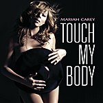 Mariah Carey Touch My Body (Itunes Exclusive Esingle)