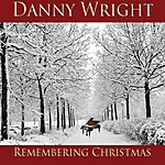 Danny Wright Remembering Christmas