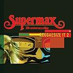 Supermax Reggaesize It (Vol.2)