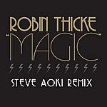 Robin Thicke Magic (Steve Aoki Remix)