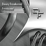 Danny Freakazoid Freakaziod