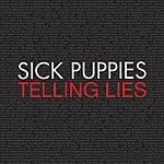 Sick Puppies Telling Lies (Leaked Bootleg)
