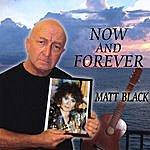 Matt Black Now And Forever