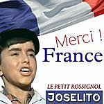 Joselito Merci! France. Le Petit Rossignol. Joselito