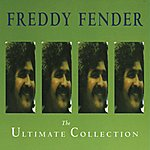 Freddy Fender The Ultimate Collection