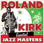 Roland Kirk Quartet Essential Jazz Masters